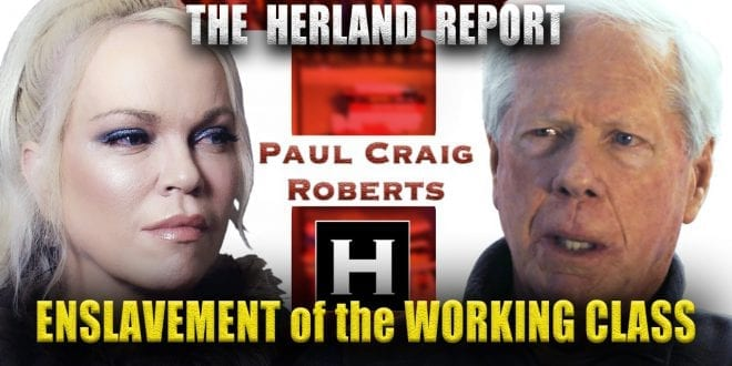 Robbery capitalism, enslavement of working class: Paul C. Roberts Herland Report