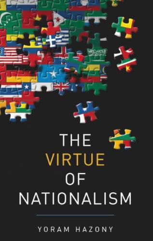 Yoram Hazony The Virtue of Nationalism