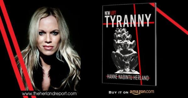 New Left Tyranny by bestselling author Hanne Nabintu Herland Report